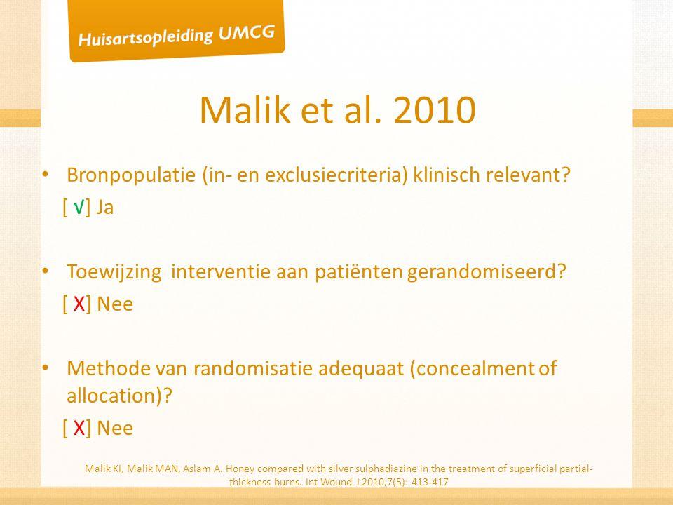 Malik et al. 2010 Bronpopulatie (in- en exclusiecriteria) klinisch relevant [ √] Ja. Toewijzing interventie aan patiënten gerandomiseerd
